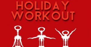 Holiday Wrap-up, How Not to Quit Your Routine Over the Holidays
