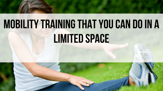 Mobility Training That You Can Do in a Limited Space